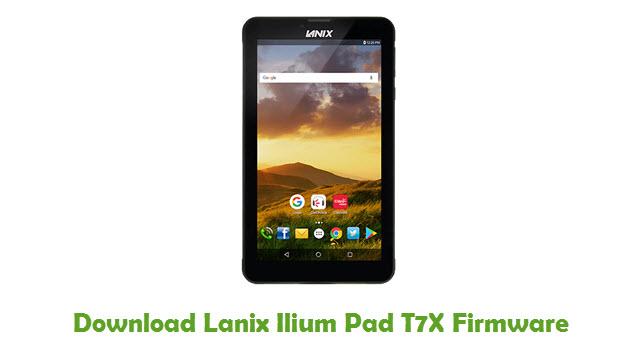 Lanix Ilium Pad T7X Stock ROM