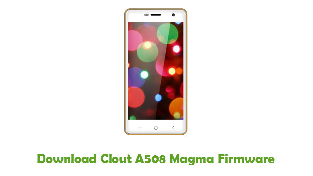 Download Clout A508 Magma Firmware