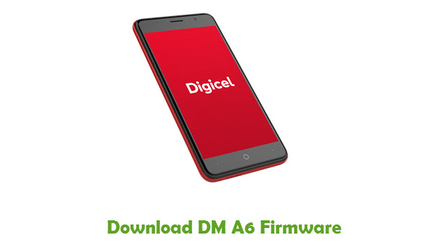 Download DM A6 Stock ROM