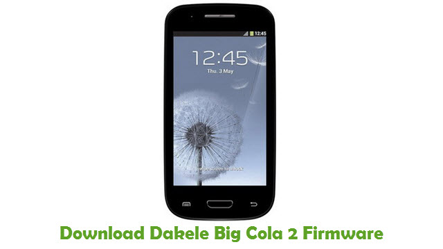 Dakele Big Cola 2 Stock ROM
