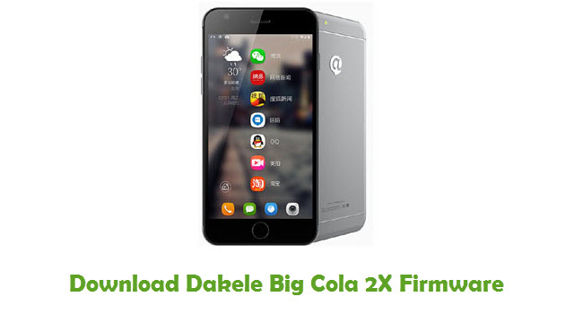 Dakele Big Cola 2X Stock ROM