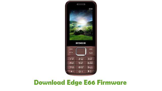 Download Edge E66 Stock ROM