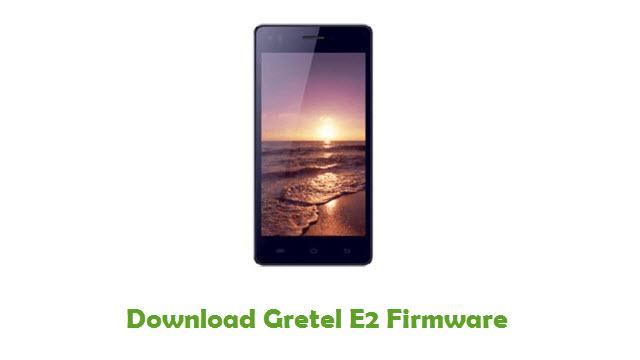Gretel E2 Stock ROM