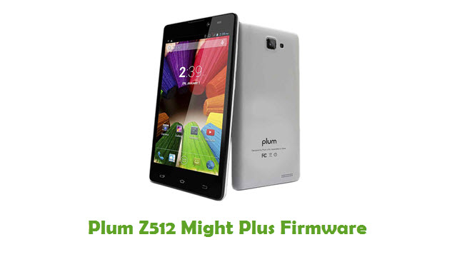 Plum Z512 Might Plus Stock ROM