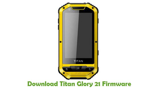 Titan Glory 21 Stock ROM