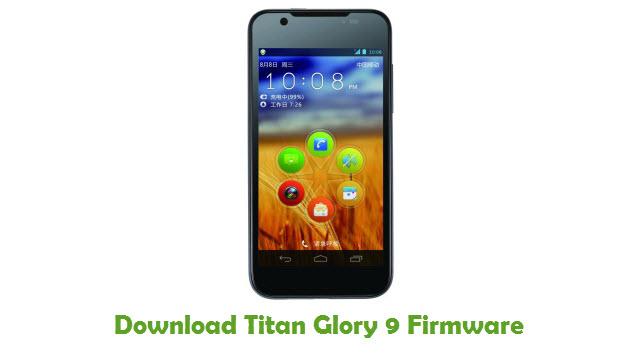 Titan Glory 9 Stock ROM