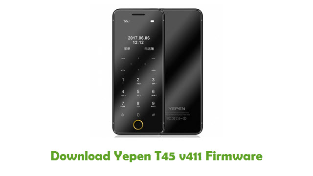 Download Yepen T45 v411 Firmware