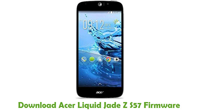Acer Liquid Jade Z S57 Stock ROM