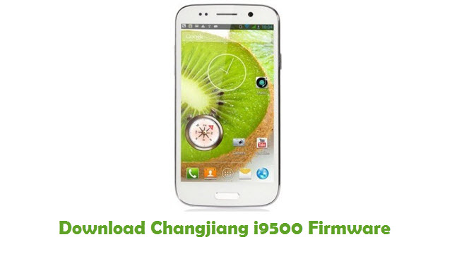 Changjiang i9500 Stock ROM