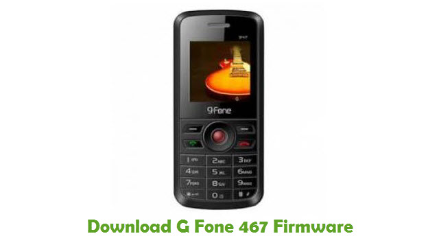 Download G Fone 467 Stock ROM