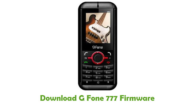 Download G Fone 777 Stock ROM