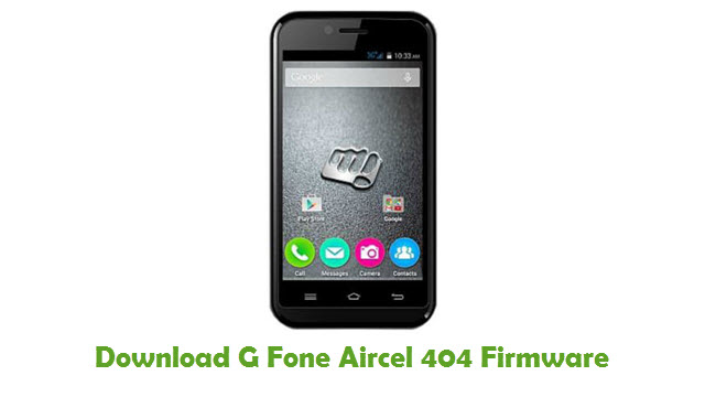 Download G-Fone Aircel 404 Stock ROM