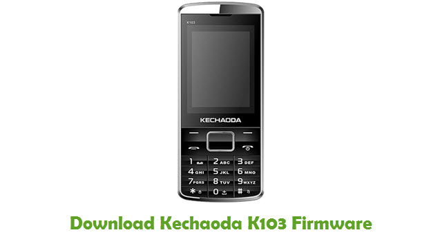 Download Kechaoda K103 Stock ROM