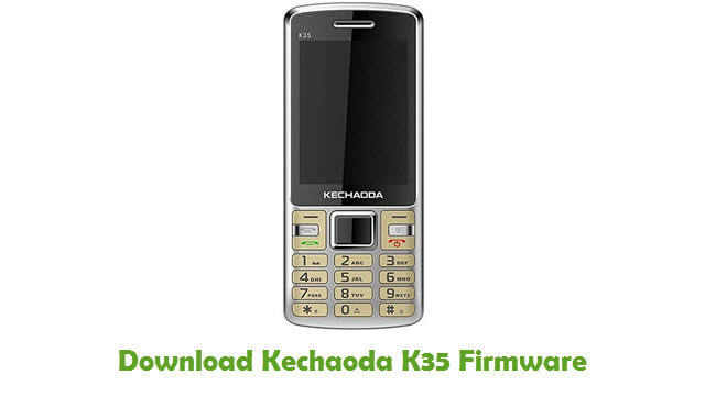 Download Kechaoda K35 Stock ROM