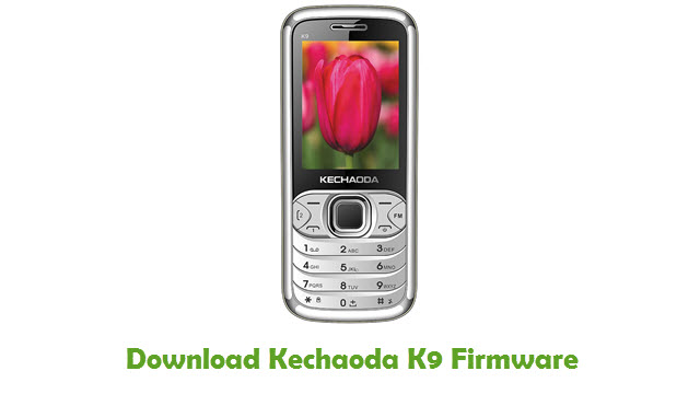 Download Kechaoda K9 Stock ROM