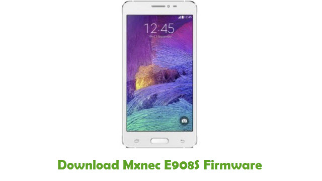 Download Mxnec E908S Stock ROM