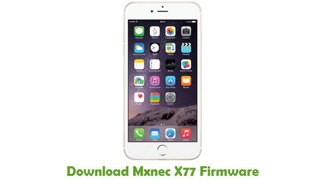 Mxnec X77 Stock ROM