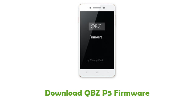 Download QBZ P5 Stock ROM