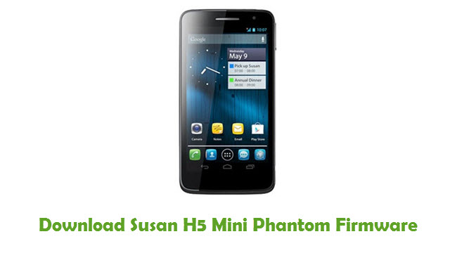 Download Susan H5 Mini Phantom Stock ROM