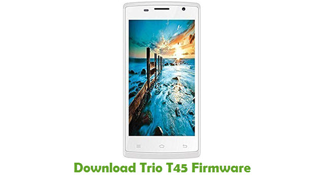 Download Trio T45 Stock ROM
