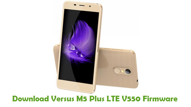Versus M5 Plus LTE V550 Stock ROM