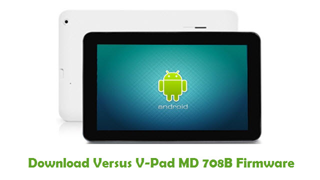 Download Versus V-Pad MD 708B Stock ROM