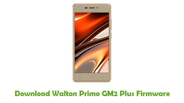 Walton Primo GM2 Plus Stock ROM