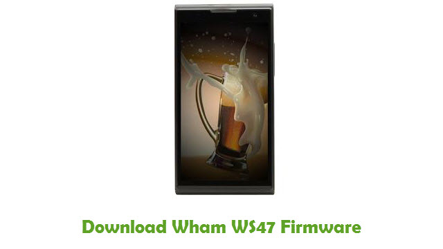 Download Wham WS47 Stock ROM