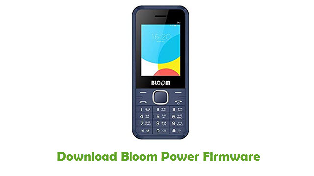 Download Bloom Power Stock ROM