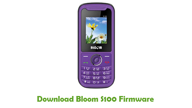 Download Bloom S100 Stock ROM