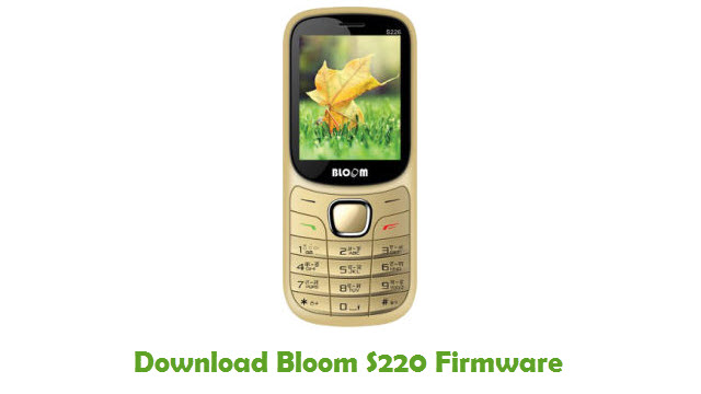 Download Bloom S220 Stock ROM