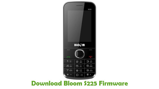 Download Bloom S225 Stock ROM