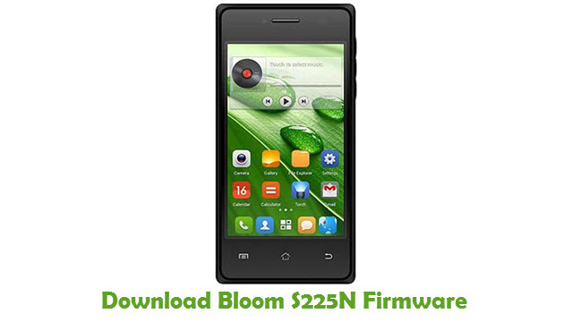 Bloom S225N Stock ROM