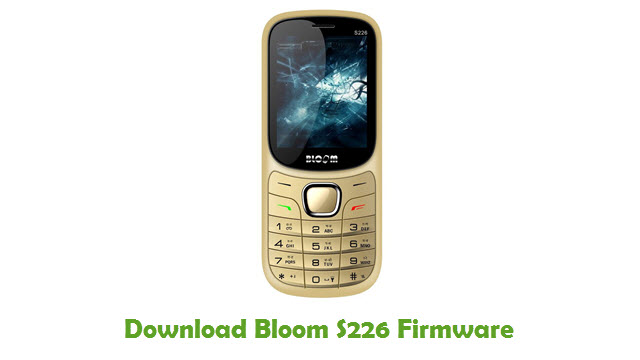 Bloom S226 Stock ROM