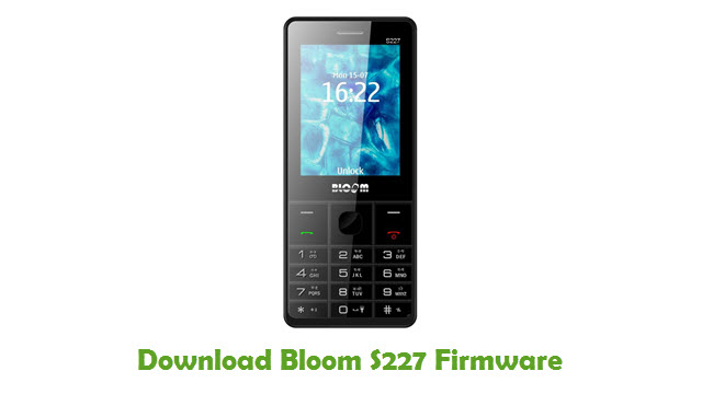 Download Bloom S227 Stock ROM