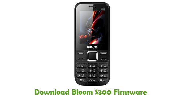 Download Bloom S300 Stock ROM