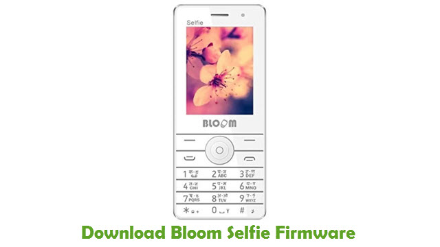 Bloom Selfie Stock ROM