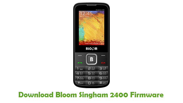 Bloom Singham 2400 Stock ROM