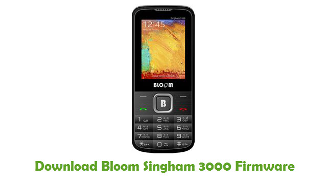 Bloom Singham 3000 Stock ROM