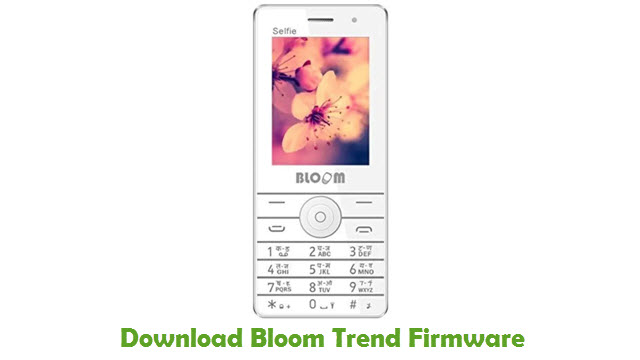 Bloom Trend Stock ROM