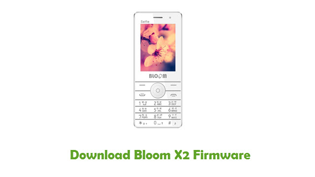 Download Bloom X2 Stock ROM