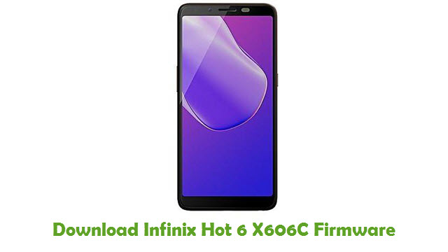 Download Infinix Hot 6 X606C Stock ROM