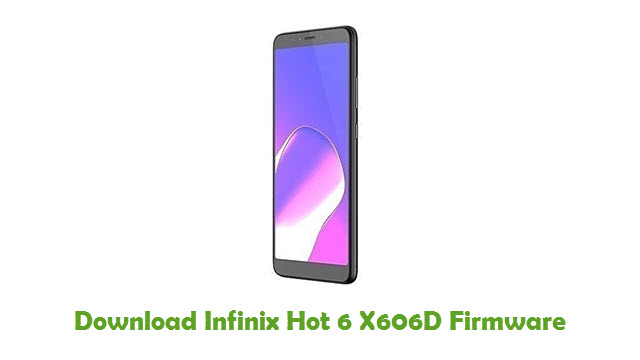 Download Infinix Hot 6 X606D Stock ROM