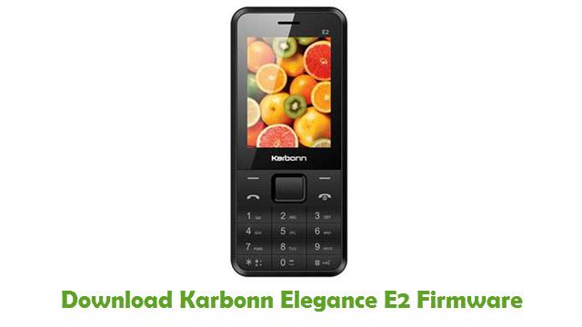 Download Karbonn Elegance E2 Firmware