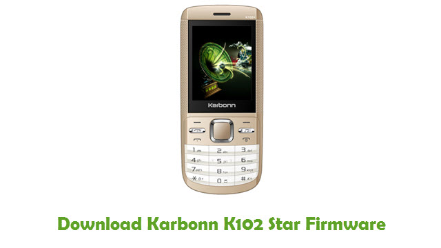 Download Karbonn K102 Star Firmware