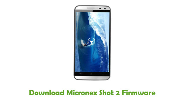 Micronex Shot 2 Stock ROM