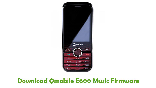 Download Qmobile E600 Music Stock ROM