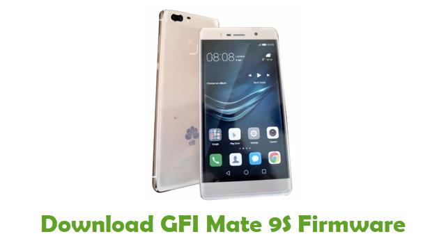 Download GFI Mate 9S Stock ROM
