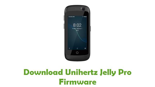 Download Unihertz Jelly Pro Stock ROM