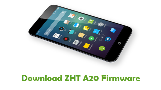 Download ZHT A20 Stock ROM